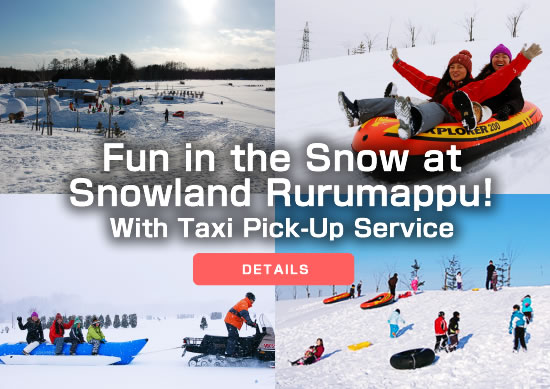 Fun in the Snow at Snowland Rurumappu! With Taxi Pick-Up Service