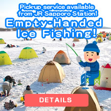 Empty-Handed Ice Fishing! Pick-up service available from JR Sapporo Station!
